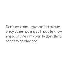 It's so true. I don't do anything last minute.