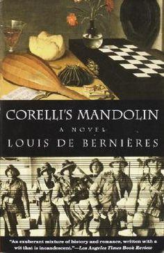 Captain Corelli's Mandolin by Louis de Bernieres - one of the most beautiful books I've ever read.