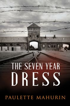 Book Title: The Seven Year Dress Genre: Historical Fiction Pages: 336 Author: Paulette Mahurin Date Published: 8 May Holocaust Books, Holocaust Survivors, Books And Tea, Books To Read, My Books, Berlin, Historical Fiction, Literary Fiction, Livres