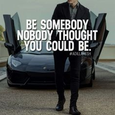 Inspirational Quotes about Strength : QUOTATION - Image : As the quote says - Description Be somebody nobody thought you could be. What do you think? >> Sweartee for more! Motivational Quotes For Success, New Quotes, Wisdom Quotes, Great Quotes, Positive Quotes, Life Quotes, Inspirational Quotes, Career Quotes, Qoutes