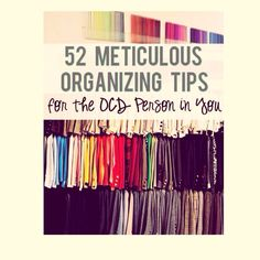 52 Meticulous Organizing Tips For The OCD Person In You #Home #Garden #Trusper #Tip
