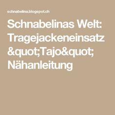 "Schnabelinas Welt: Tragejackeneinsatz ""Tajo"" Nähanleitung"