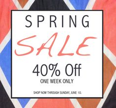 shop the leona spring sale!   for one week we will be offering 40% off of all of our spring merchandise!  june 4th-10th