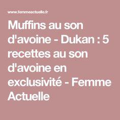 Muffins au son d'avoine - Dukan : 5 recettes au son d'avoine en exclusivité - Femme Actuelle