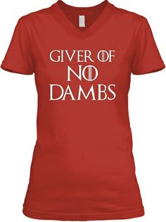 Giver of NO DAMBS tshirt - I just had to have this.