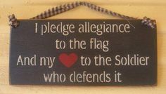 I pledge allegiance to the flag and my ♡ to the soldier who defends it.