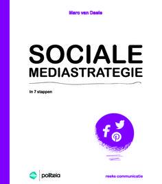 'Een socialemediastrategie in 7 stappen' van Marc van Daele toont hoe je in 7 haalbare stappen een duurzame socialemediastrategie uitbouwt.