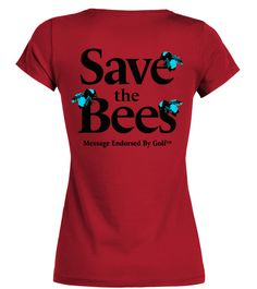 Save the Bees Message Endorsed By Golf (Organic V-Neck T-Shirt Woman - Red) #design #parenting #men golfing swing, golfing decorations, golfing fashion, back to school, aesthetic wallpaper, y2k fashion