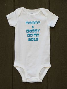 Mommy & Daddy do my ADLs Occupational Therapy baby bodysuit onesie. $10.00, via Etsy.