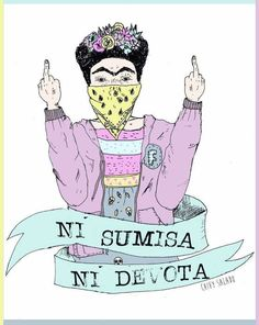 Frida Kahlo ni sumisa ni devota ilustración Chivy Salado  #frida #kahlo #ilustración #mujer #feminism  #feminismo #nisumisanidevota #arribalasqueluchan Lgbt, Frida Art, Smash The Patriarchy, Riot Grrrl, Feminist Art, Power Girl, Powerful Women, Women Empowerment, Color Inspiration