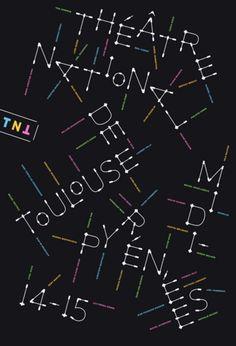Graphic Design by Philippe Apeloig (b.1962), Season 2014-15, Théâtre national de Toulouse Midi-Pyrénées, France.