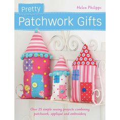 Pretty Patchwork Gifts