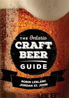 """Read """"The Ontario Craft Beer Guide"""" by Robin LeBlanc available from Rakuten Kobo. A must-have book for anyone interested in exploring local Ontario beer. First guidebook like this since Ontario . Reading Festival, Book Sleeve, Thirsty Thursday, Book Memes, Field Guide, Guide Book, Craft Beer, Brewery, Ontario"""