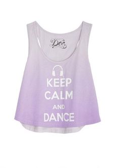 Keep Calm and Dance Tank || This would be PERFECT for dance!