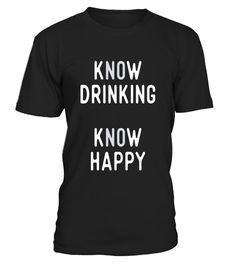 "# Know Drinking T Shirts. Gifts for Drinkers. Love to Drink. .  Special Offer, not available in shops      Comes in a variety of styles and colours      Buy yours now before it is too late!      Secured payment via Visa / Mastercard / Amex / PayPal      How to place an order            Choose the model from the drop-down menu      Click on ""Buy it now""      Choose the size and the quantity      Add your delivery address and bank details      And that's it!      Tags: Gifts shirts for Beer…"