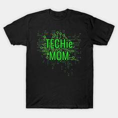 TECHie MOM Digital Green circuit - Mom - T-Shirt | TeePublic Circuit Games, Cyber, Mom, Digital, Green, Mens Tops, T Shirt, Design, Future