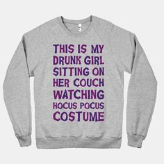 Drunk Girl Sitting On Her Couch Watching Hocus Pocus Costume   HUMAN   T-Shirts, Tanks, Sweatshirts and Hoodies