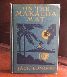 ON THE MAKALOA MAT by Jack London 1919 1st Edition MacMillan Company New York  | eBay