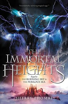 Amazon.com: The Immortal Heights (Elemental Trilogy) (9780062207357): Sherry Thomas: Books