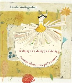 A daisy is a daisy is a daisy (except when it's a girl's name): Linda Wolfsgruber