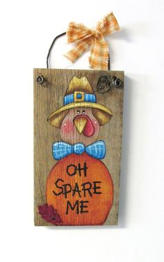 Turkey and Pumpkin Hand Painted on Reclaimed Barn Wood, Thanksgiving Sign, Turkey Sign, Orange Pumpkin, Oh Spare Me Sign, Tole Painted