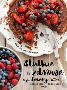 Słodkie i zdrowe czyli desery, które możesz jeść codziennie -   Mrozowska Monika , tylko w empik.com: 31,49 zł. Przeczytaj recenzję Słodkie i zdrowe czyli desery, które możesz jeść codziennie. Zamów dostawę do dowolnego salonu i zapłać przy odbiorze! Tak Tak, Pot Roast, Acai Bowl, Beef, Breakfast, Ethnic Recipes, Desserts, Food, Book Review
