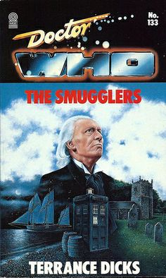 Doctor Who Paperback, The Smugglers by Terrance Dicks, Number 133 in the Doctor Who Library, A Target Book, Copyright 1988.