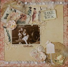 """""""Take me Back"""" Layout by Nymagpie found on Sccrapbook.com ~ Scrapbook Pages 3."""