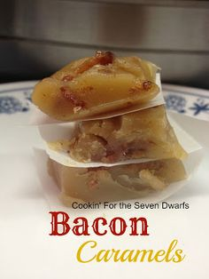 Cookin' For the Seven Dwarfs: Bacon Caramels
