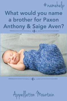 Name Help: A Brother for Paxon and Saige