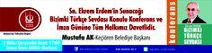 Konferansa tüm Ankaralılar davetlidir. Keçiören Belediye Başkanı Mustafa Ak