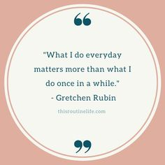 """Great quotes that have to do with routine. """"What I do everyday matters more than what I do once in a while. Routine Quotes, Study Inspiration, Great Quotes, Studying, Words, Stationary, Classy, Chic, Study"""
