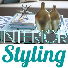 """read THESE... THIS IS WHAT i NEED - HOW TO """"STYLE"""" MY HOME 31 Days of Interior Styling"""