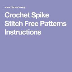 Crochet Spike Stitch Free Patterns Instructions