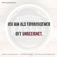 SPRÜCHE Archive - SCHWARZER-KAFFEE The Words, Best Quotes, Funny Quotes, Quotes About Everything, Blunt Cards, Word Pictures, Statements, Make You Smile, Picture Quotes