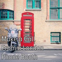 Yes! I have always wanted to see a real red London telephone booth,
