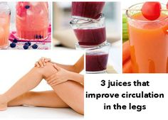 The following juices will offer you some simple relief for poor leg circulation.