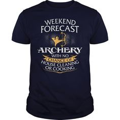 Weekend Forecast Archery With No Chance Of House Cleaning Or Cooking, Order HERE ==> https://www.sunfrog.com/Sports/111083568-341146740.html?89703, Please tag & share with your friends who would love it, #jeepsafari #birthdaygifts #xmasgifts   #holidays #events #gift #home #decor #humor #illustrations
