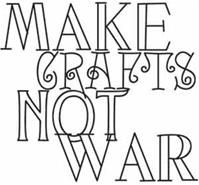 Make Crafts Not War