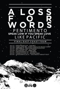 NEWS: The pop punk band, A Loss For Words, has announced their final East Coast tour, for March and April. They'll be supported by Pentimento, Speak Low If You Speak Love and Like Pacific. You can check out the dates and details at http://digtb.us/1zm9aVo