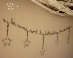 """Guirlande fil de fer message """"les rêves sont la littérature du sommeil..."""""""