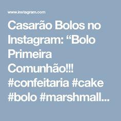 "Casarão Bolos no Instagram: ""Bolo Primeira Comunhão!!! #confeitaria #cake #bolo #marshmallow #primeiracomunhao"""