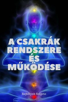A csakrák rendszere és működése - Rejtélyek szigete Qigong, Yoga, Weight Loss Smoothies, Good To Know, Karma, Chakra, Meditation, Health Fitness, Workout