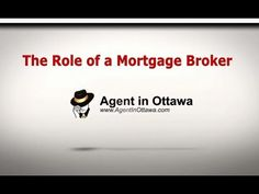 The Role of a Mortgage Broker.