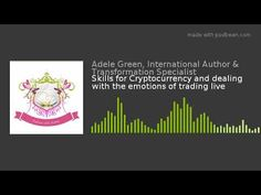 Skills for Cryptocurrency and dealing with the emotions of trading live