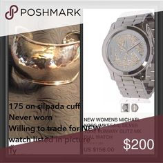 Silpada cuff NWOT.     Will trade for NEW Michael Kors watch like in picture Accessories Watches