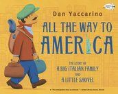 All the Way to America: The Story of a Big Italian Family and a Little Shovel | Books | Random House Kids