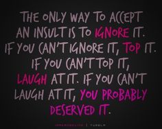 The Way To Accept An Insult #quotes #inspirational