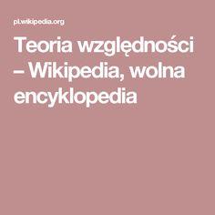 Teoria względności – Wikipedia, wolna encyklopedia