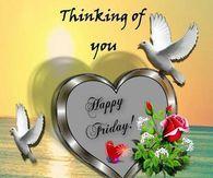 Thinking Of You Happy Friday Good Morning